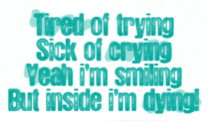 trying quotes photo: Tired of trying, sick of crying... sick-of-crying ...