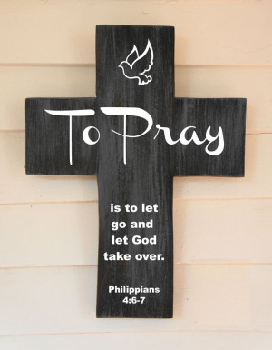 to pray is to let go and let god take over