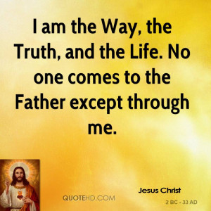 jesus-christ-jesus-christ-i-am-the-way-the-truth-and-the-life-no-one ...