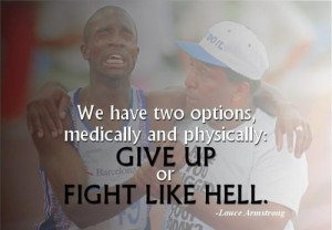 Lance armstrong quotes and sayings give up fight