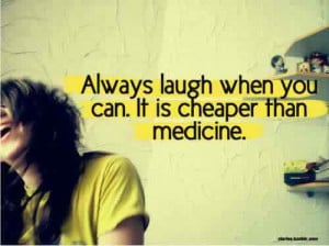 Home » Picture Quotes » Happy » Always laugh when you can. It is ...