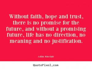 , there is no promise for the future, and without a promising future ...