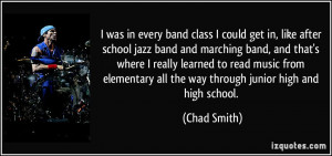 was in every band class I could get in, like after school jazz band ...