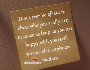 Don't-ever-be-afraid-to-show-who-you-really-are.jpg