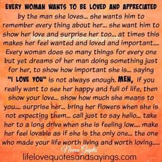Every woman wants to be loved and appreciated by the man she loves ...