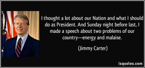 about our Nation and what I should do as President. And Sunday night ...
