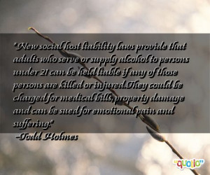 ... damage and can be sued for emotional pain and suffering. -Todd Holmes