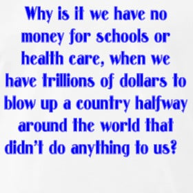 Design ~ Why is it we have no money for schools or health care, when ...