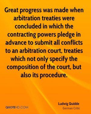 Great progress was made when arbitration treaties were concluded in ...