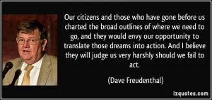 will judge us very harshly should we fail to act Dave Freudenthal