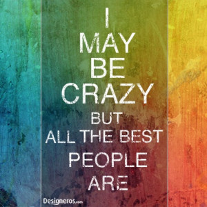 Might Be Crazy Quotes http://www.pinterest.com/pin ...