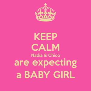 Expecting a Baby Girl Quotes http://www.keepcalm-o-matic.co.uk/p/keep ...