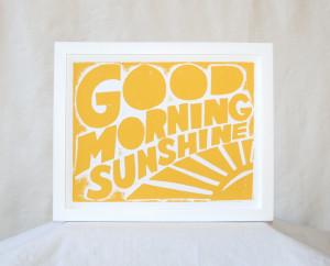 Good Morning Sunshine Quotes Good morning sunshine,