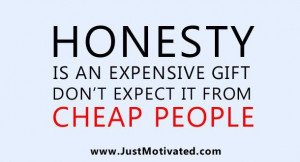 ... is an expensive gift dont expect it from cheap people honesty quote