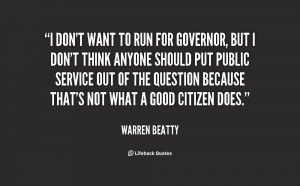 quote-Warren-Beatty-i-dont-want-to-run-for-governor-117077_2.png