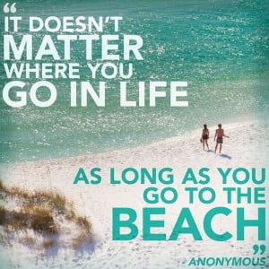 always want to go to the beach!