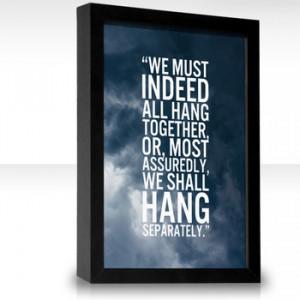 Benjamin Franklin's famous quote imploring his fellow 55 ...