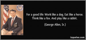 ... horse. Think like a fox. And play like a rabbit. - George Allen, Sr