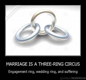 marriage-is-a-three-ring-circus-engagement-ring-wedding-ring-and ...