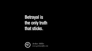 Quotes on Friendship, Trust and Love Betrayal Betrayal is the only ...