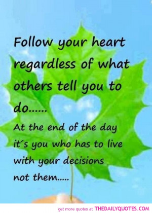 follow-your-heart-quote-life-love-quotes-sayings-pictures-pics.jpg