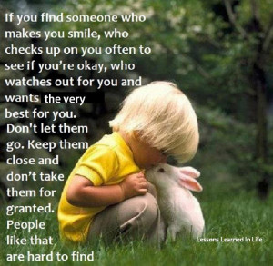 , If you find someone like this, don't take them for granted: Quote ...