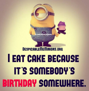 eat cake - Minion Quotes