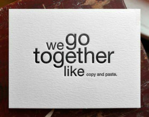 We go together like copy and paste