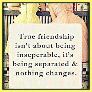 True Friendship Is Not About Being Inseperable