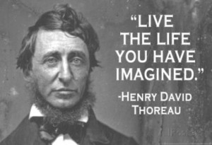 Live The Life You Have Imagined Henry David Thoreau Quote Poster ...