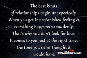 The Best Kinds Of Relationships Begin Unexpectedly.