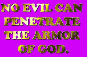 Bible Quote – No Evil can Penetrate the Armor of God