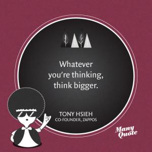 ... Author Think Big Quotes – Thinking Big – Think Bigger – Quote