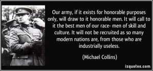 Our army, if it exists for honorable purposes only, will draw to it ...