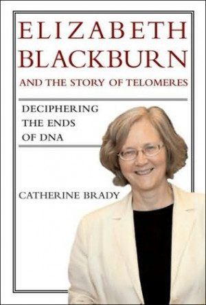 book cover of Elizabeth Blackburn and the Story of Telomeres