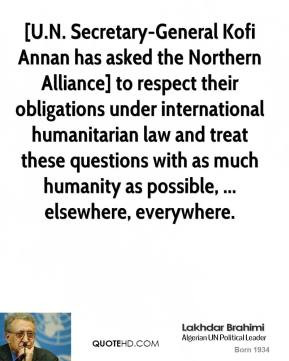 Secretary-General Kofi Annan has asked the Northern Alliance] to ...