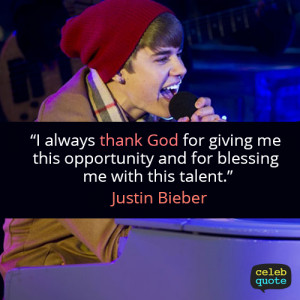 Justin Bieber Quote (About god, religion, talent)