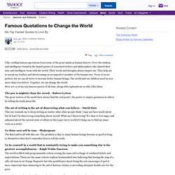 ... Famous Quotations to Change the World. I like reading famous