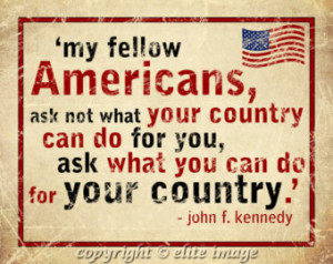 8x10 MY Fellow AMERICANS quote by U S President John F Kennedy on ...