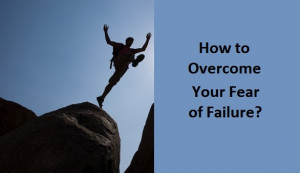 How-to-Overcome-Your-Fear-of-Failure1.jpg