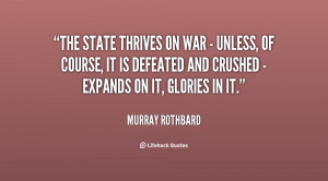 quote-Murray-Rothbard-the-state-thrives-on-war-unless-144581_1.png