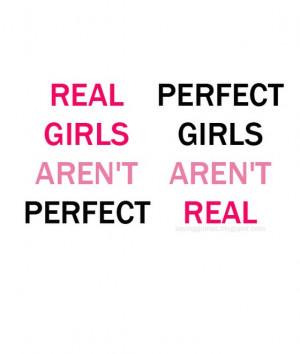 Real perfect girls girls are not are not perfect real
