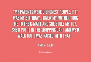 File Name : quote-Vincent-Gallo-my-parents-were-dishonest-people-if-it ...