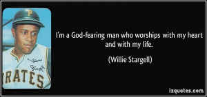 God-fearing man who worships with my heart and with my life ...