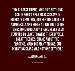 quote-Alastair-Campbell-my-closest-friend-who-died-not-long-1-175046 ...