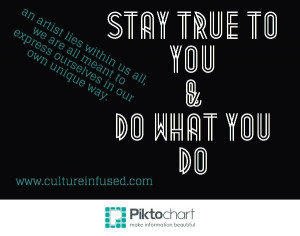 ... com/cultureinfusedglobal :)) #staytrue #artist #quotes #cultureinfused