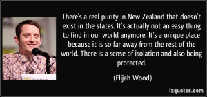 There's a real purity in New Zealand that doesn't exist in the states ...