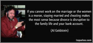 on the marriage or the women is a moron, staying married and cheating ...