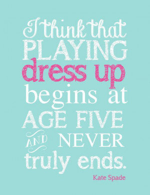 ... quotes plays girly quotes fashion quotes prints pdf kate spade quotes