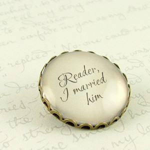 Jane Eyre Literary Quote Pin Brooch - Reader I Married Him - Writer ...
